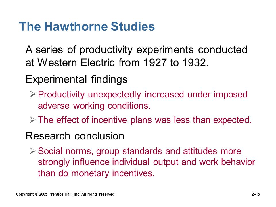 The Hawthorne Studies A series of productivity experiments conducted at Western Electric from 1927 to