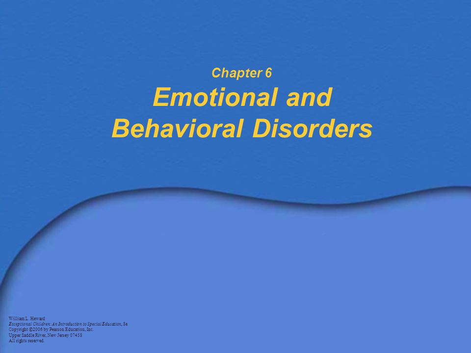 Chapter 6 Emotional and Behavioral Disorders