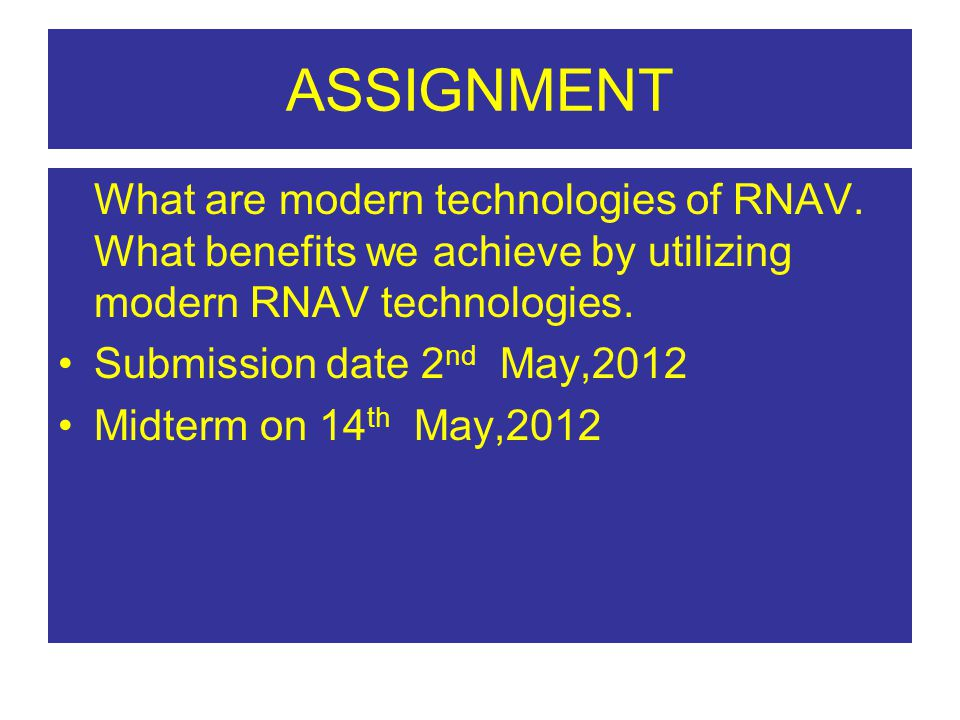 ASSIGNMENT What are modern technologies of RNAV. What benefits we achieve by utilizing modern RNAV technologies.