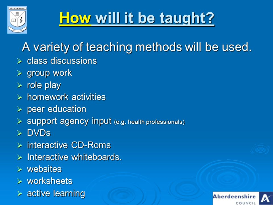 A variety of teaching methods will be used.