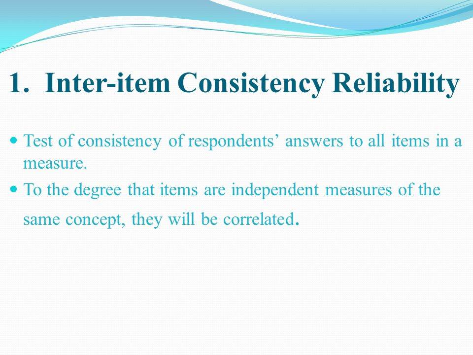 1. Inter-item Consistency Reliability