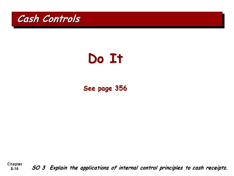 Do It Cash Controls See page 356 Question 8-8 (textbook)
