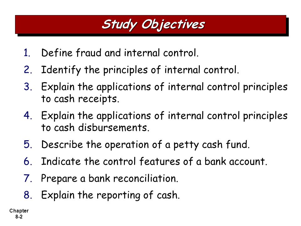 Study Objectives Define fraud and internal control.