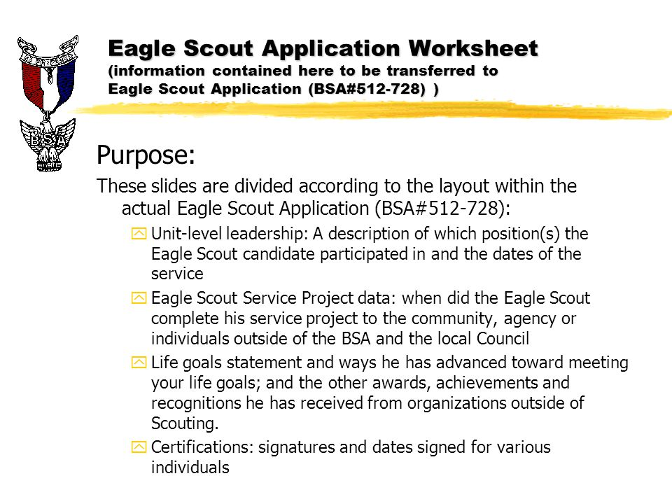 eagle scout life purpose Eagle life purpose statement john hoffman i began my scouting experience in the cub scouts, joining pack 156 in fourth grade documenting eagle scout requirement 6 attach to this application a statement of your ambitions and life purpose and a listing of positions held in your religious.