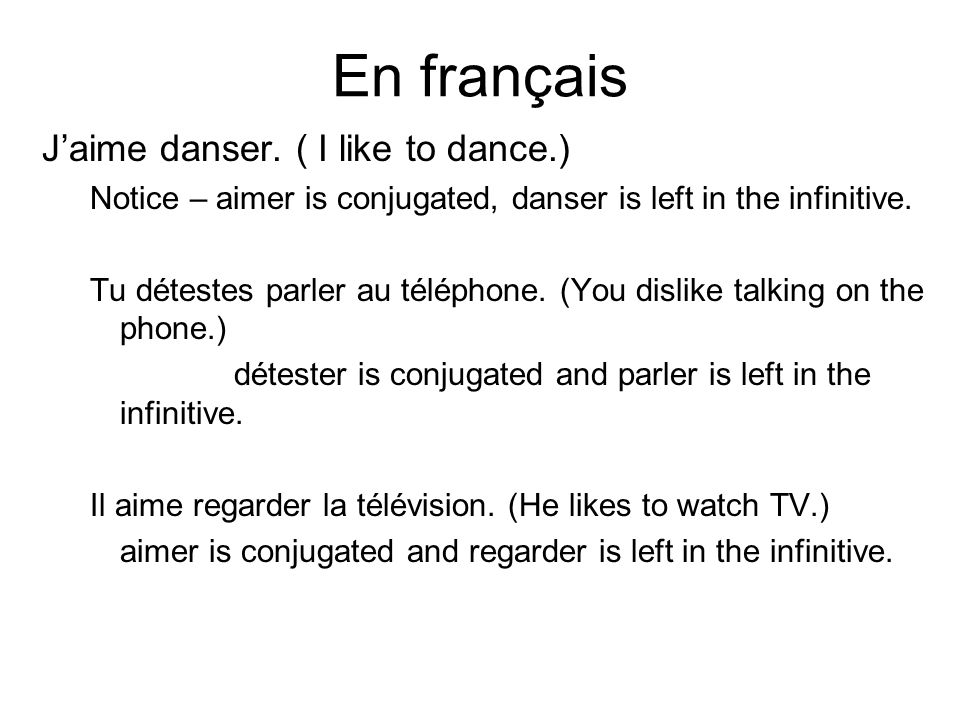 En français J'aime danser. ( I like to dance.)