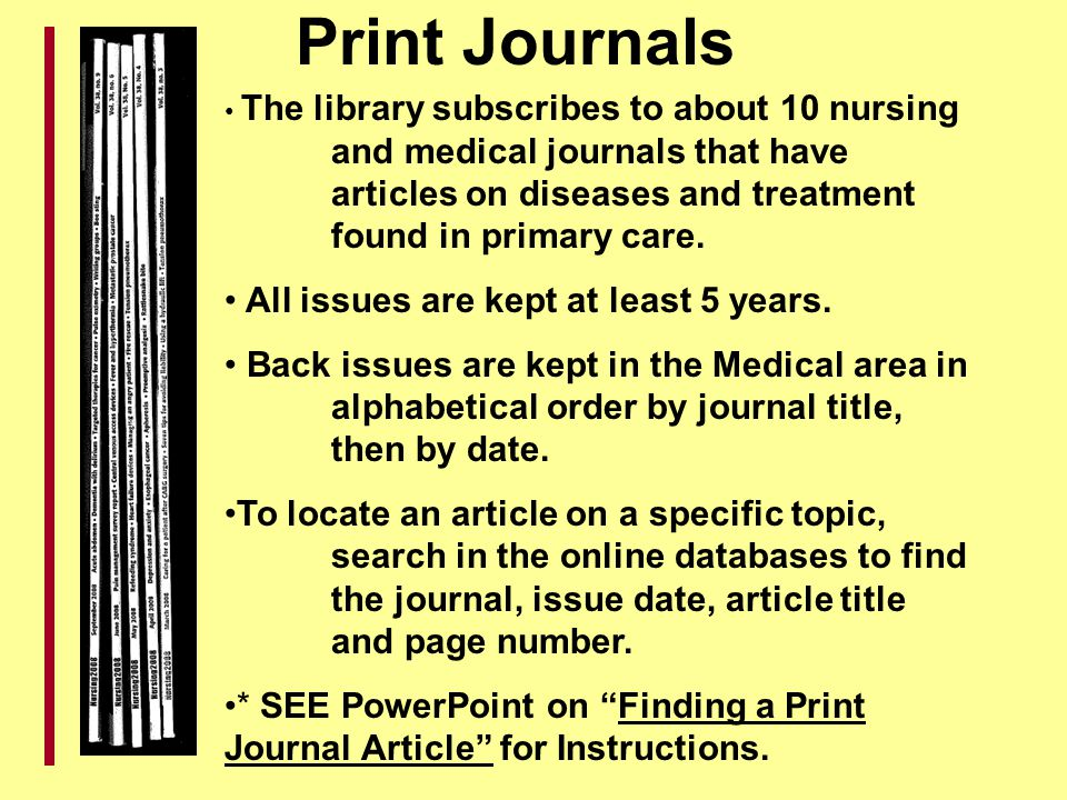 Print Journals All issues are kept at least 5 years.