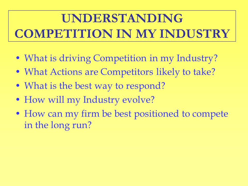 UNDERSTANDING COMPETITION IN MY INDUSTRY