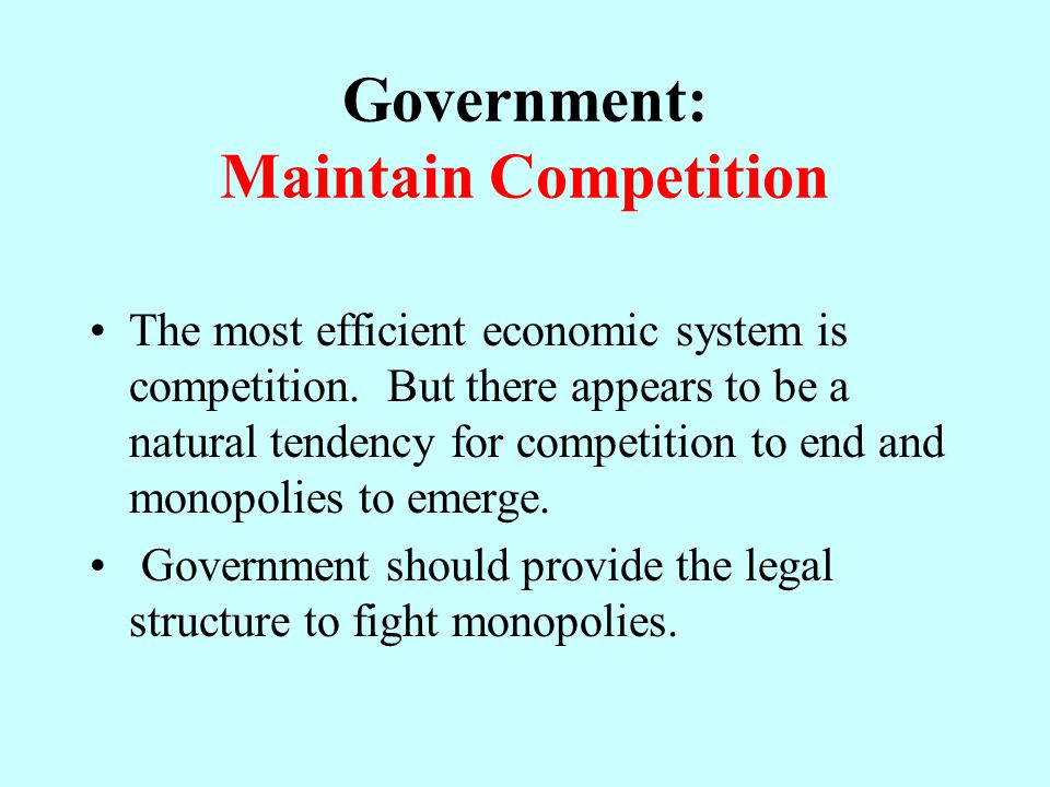 Government: Maintain Competition