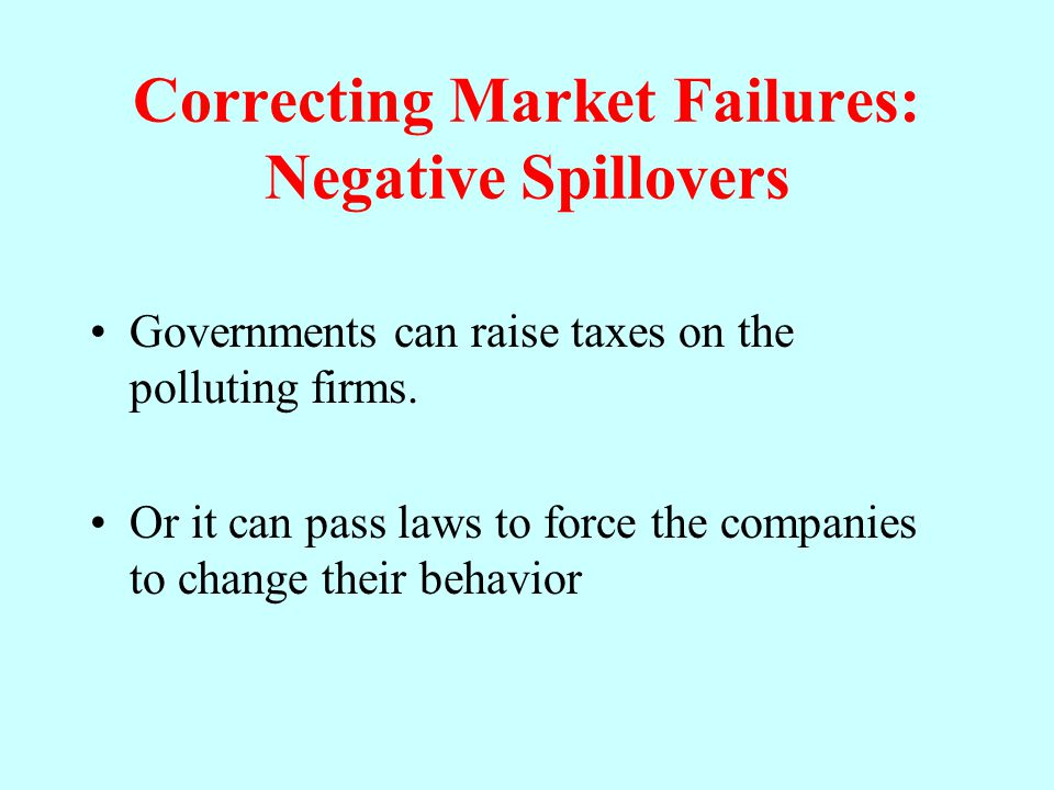 Correcting Market Failures: Negative Spillovers