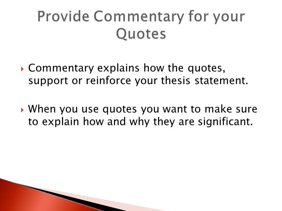Provide Commentary for your Quotes