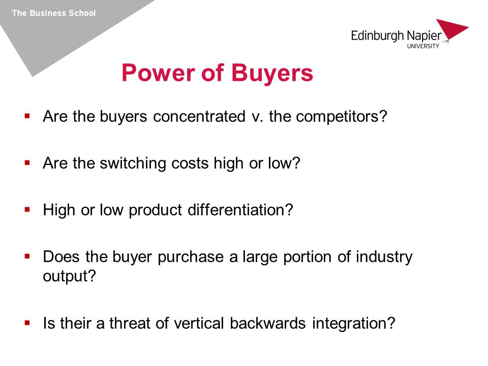 Power of Buyers Are the buyers concentrated v. the competitors