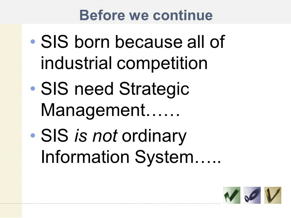 SIS born because all of industrial competition