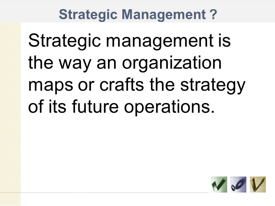 Strategic Management .