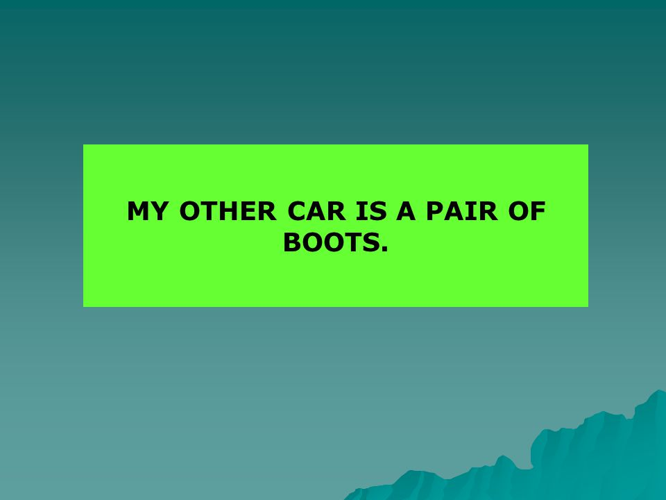 Bumper Sticker My other car is a pair of boots