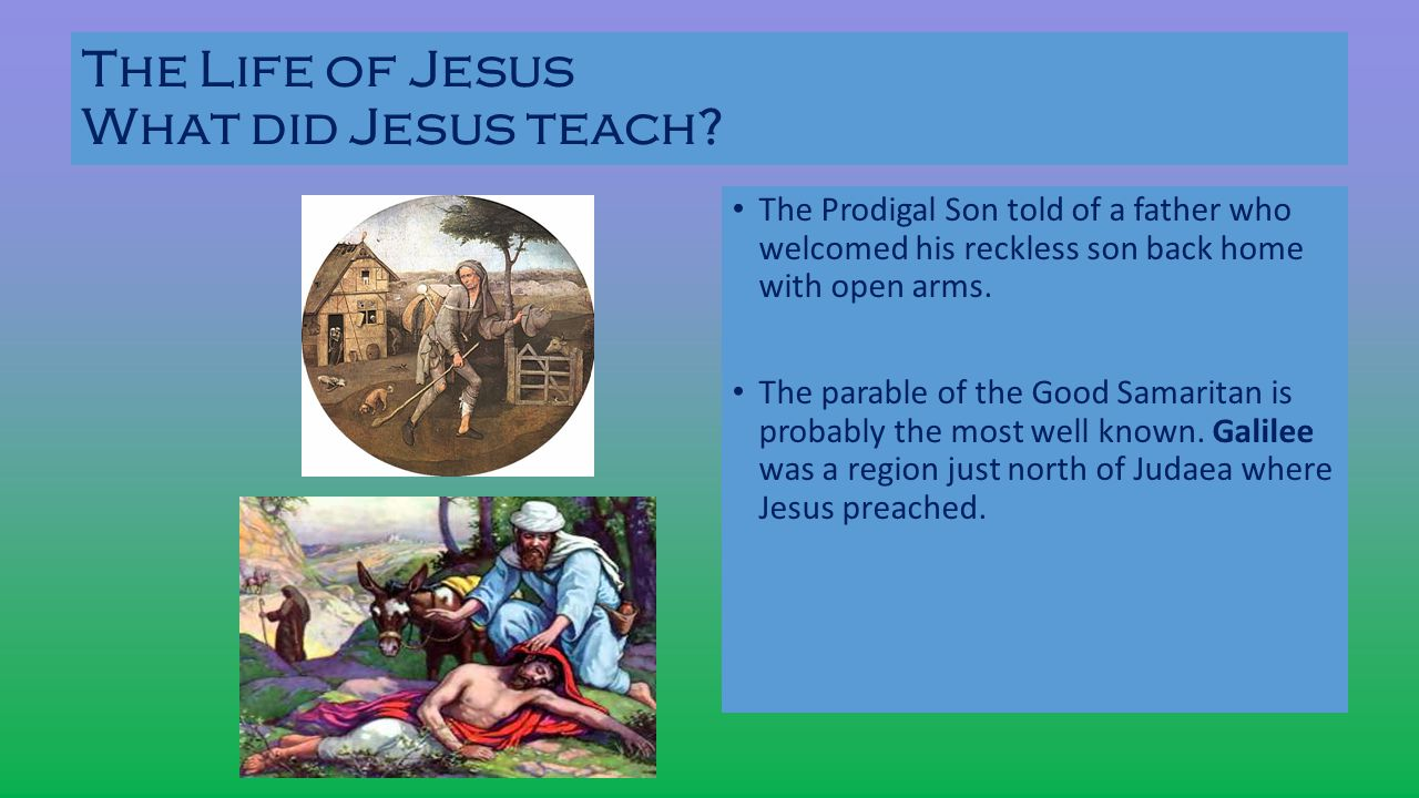 The Life of Jesus What did Jesus teach
