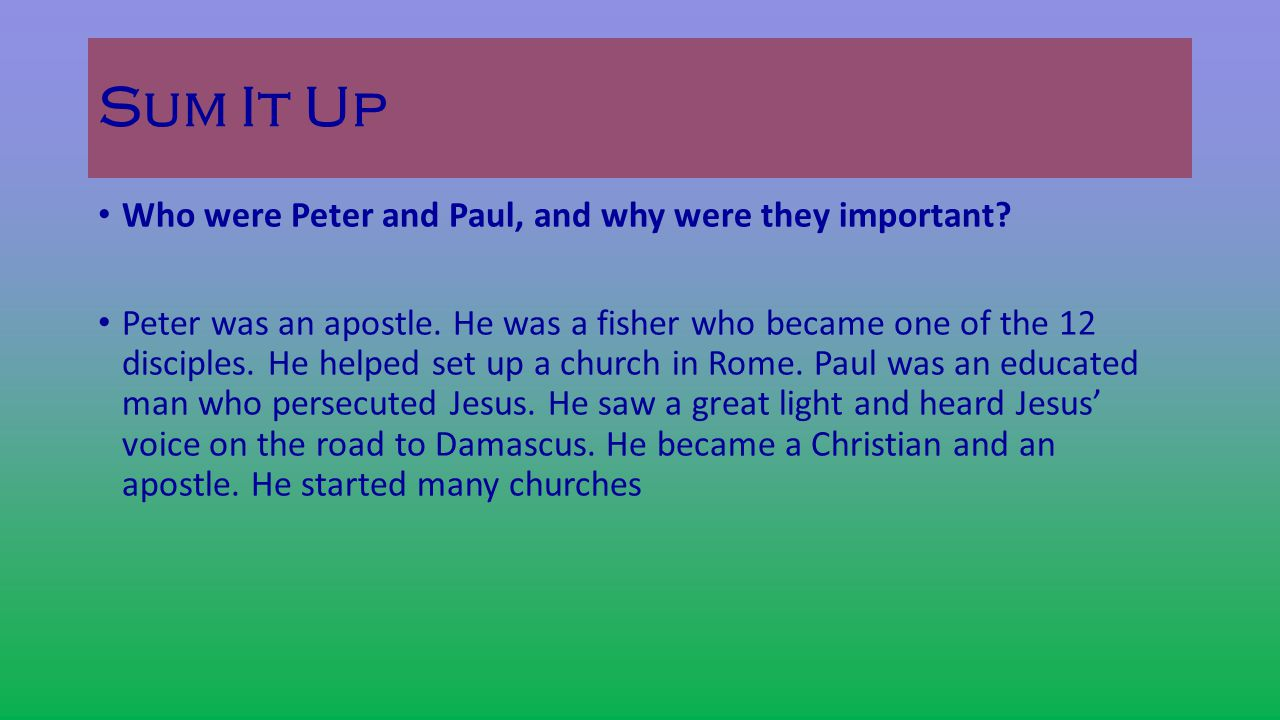 Sum It Up Who were Peter and Paul, and why were they important