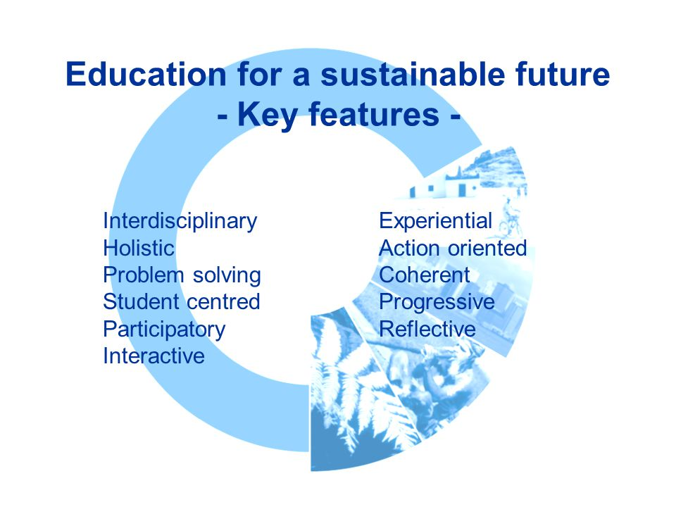 Education for a sustainable future - Key features -