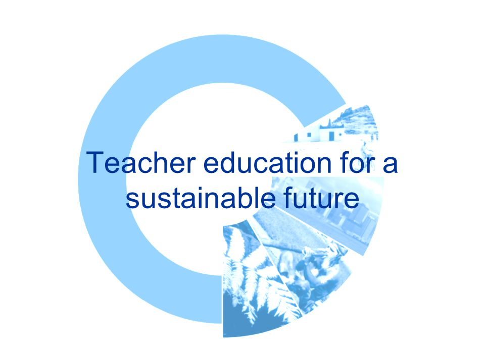 Teacher education for a sustainable future