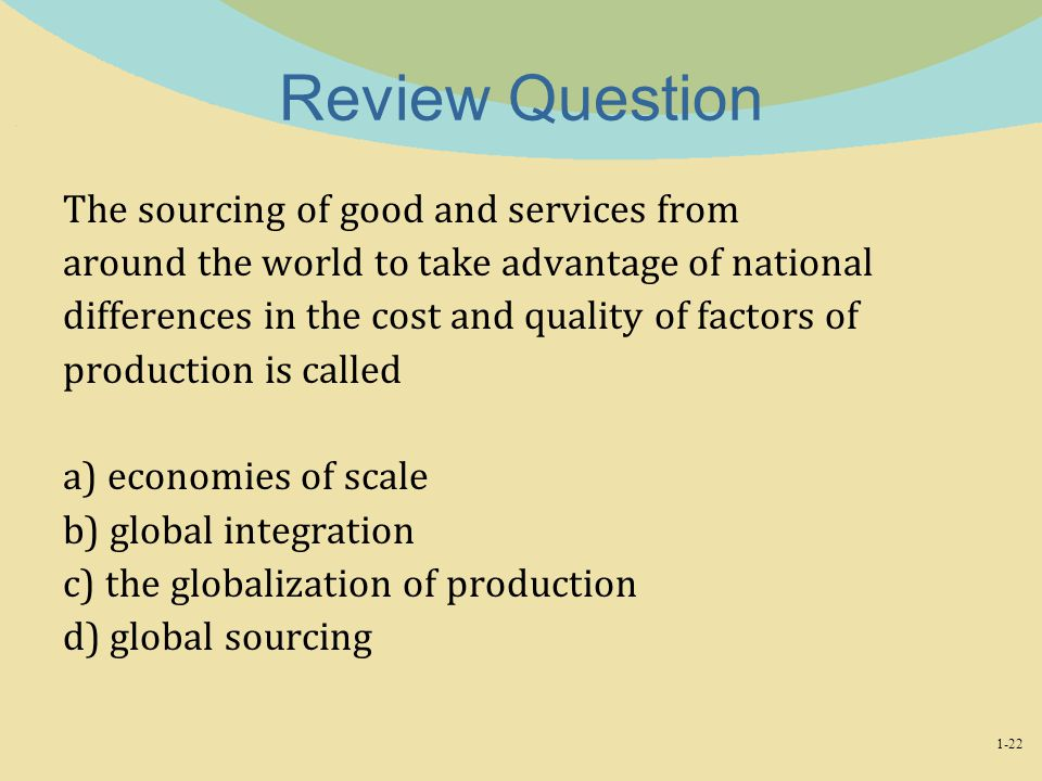 Review Question The sourcing of good and services from