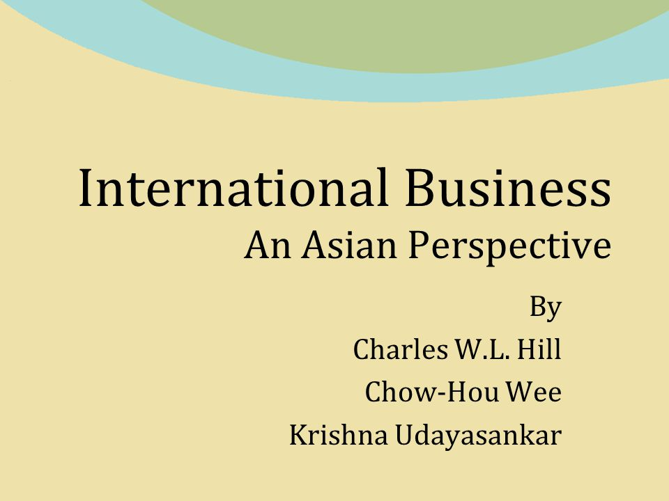 international bussiness an asian perspective chapter 9 Chapter 9 performance management 186  looking to the field of international business  the individual perspective: careers 343 chapter 15 managing diversity in.