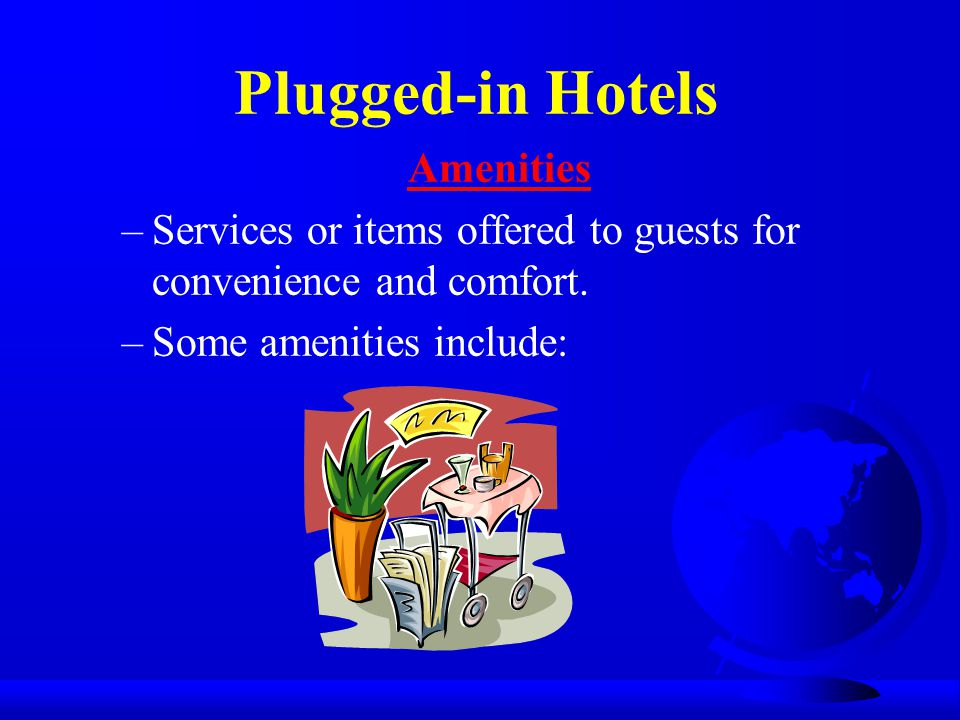 Plugged-in Hotels Amenities