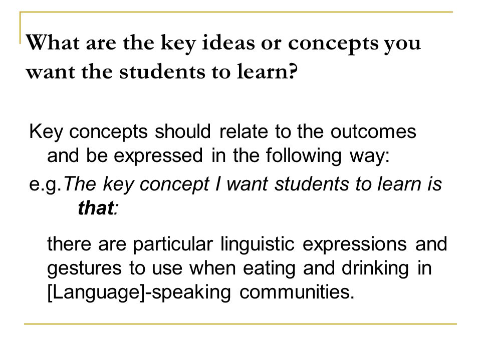What are the key ideas or concepts you want the students to learn