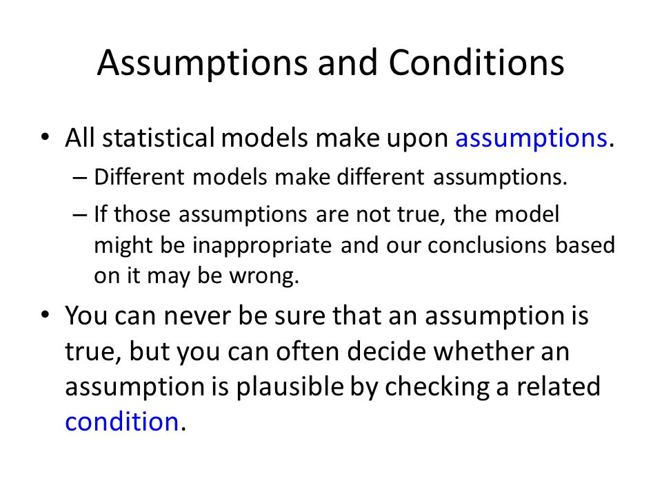 Assumptions and conditions for using statistical