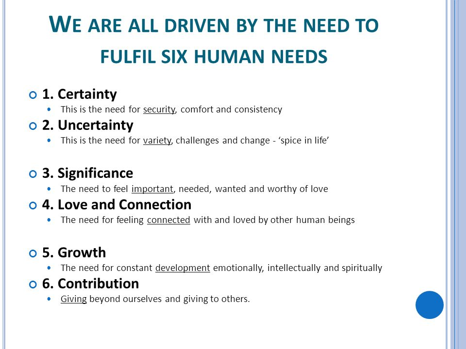 We Are All Driven By The Need To Fulfil Six Human Needs