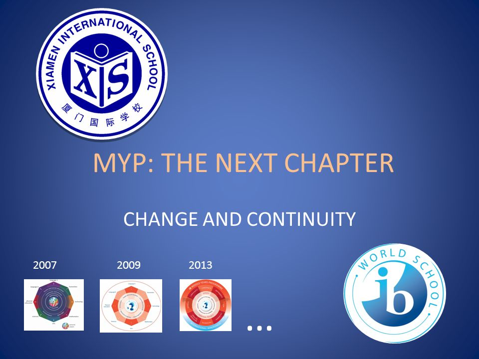 … MYP: THE NEXT CHAPTER CHANGE AND CONTINUITY