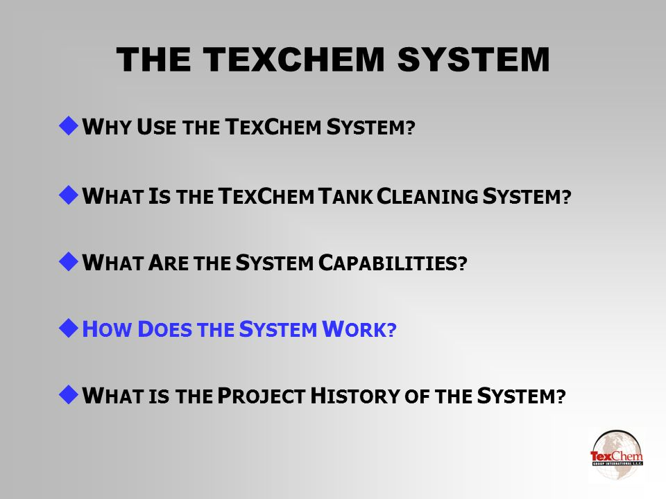 THE TEXCHEM SYSTEM WHY USE THE TEXCHEM SYSTEM