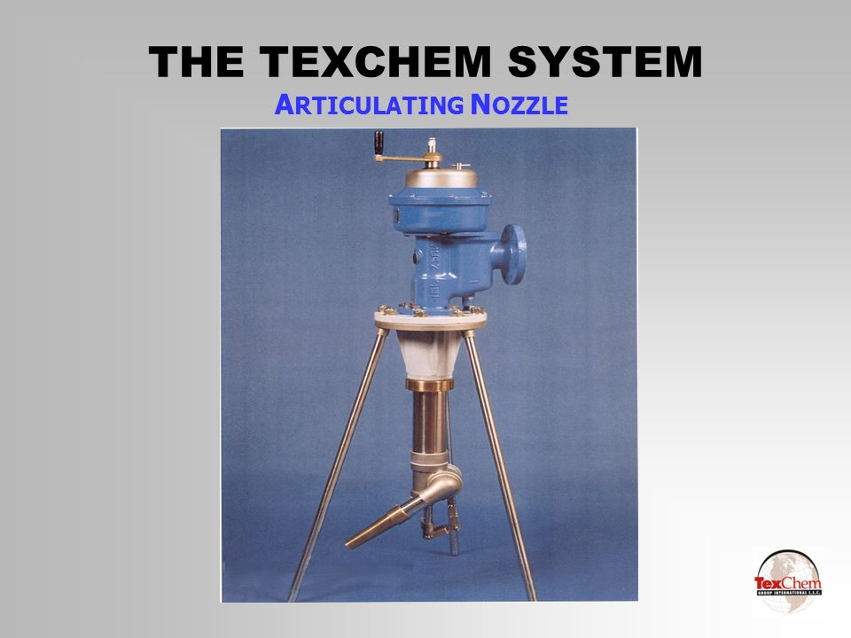 THE TEXCHEM SYSTEM ARTICULATING NOZZLE