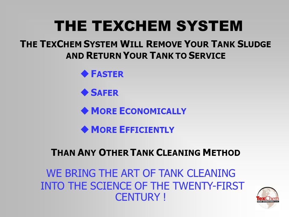 THAN ANY OTHER TANK CLEANING METHOD