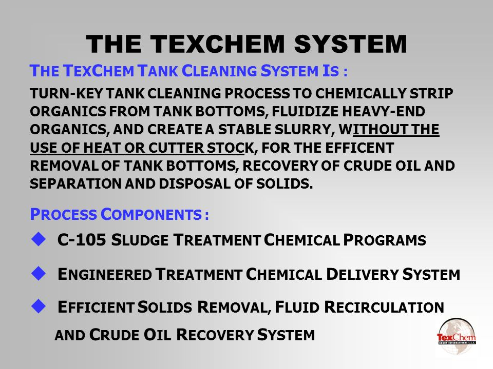 THE TEXCHEM SYSTEM THE TEXCHEM TANK CLEANING SYSTEM IS :