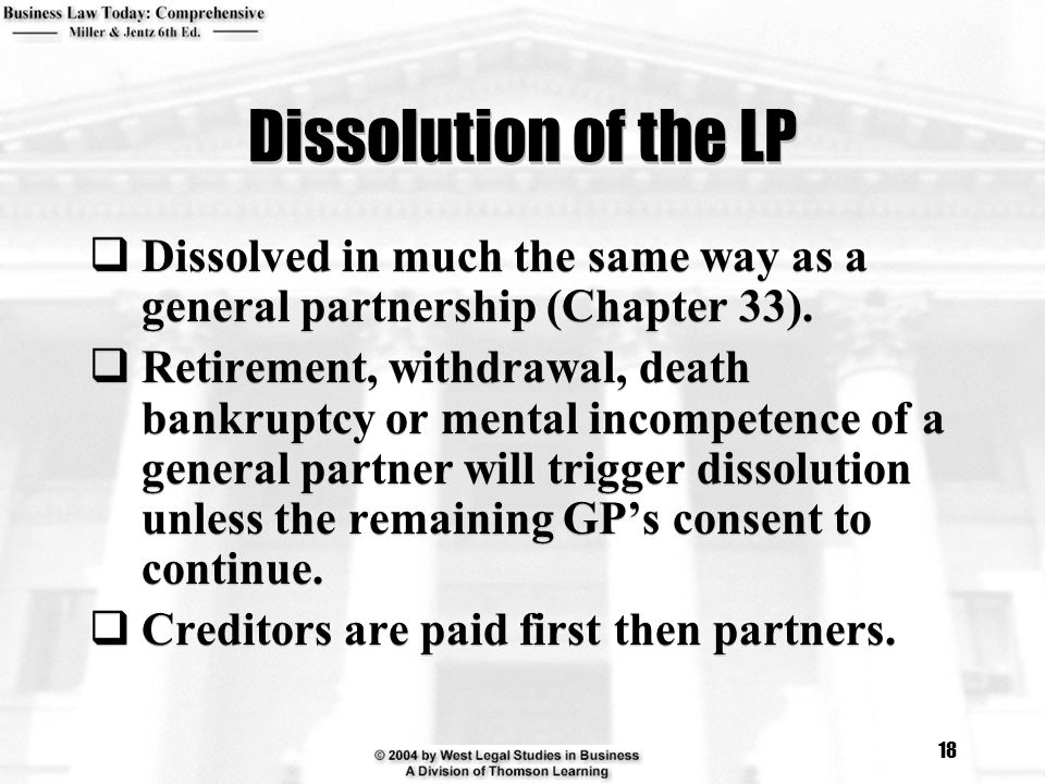 Dissolution of the LP Dissolved in much the same way as a general partnership (Chapter 33).