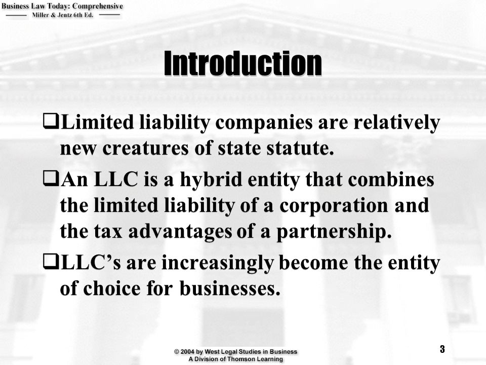 Introduction Limited liability companies are relatively new creatures of state statute.