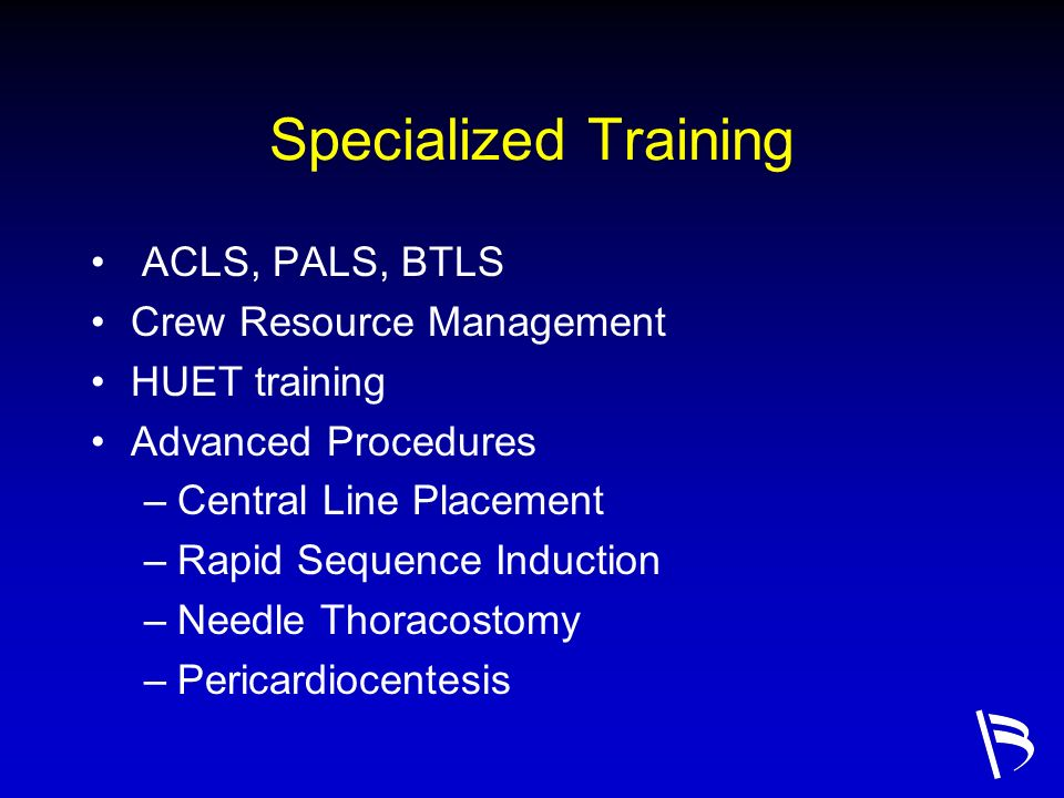 Specialized Training ACLS, PALS, BTLS Crew Resource Management