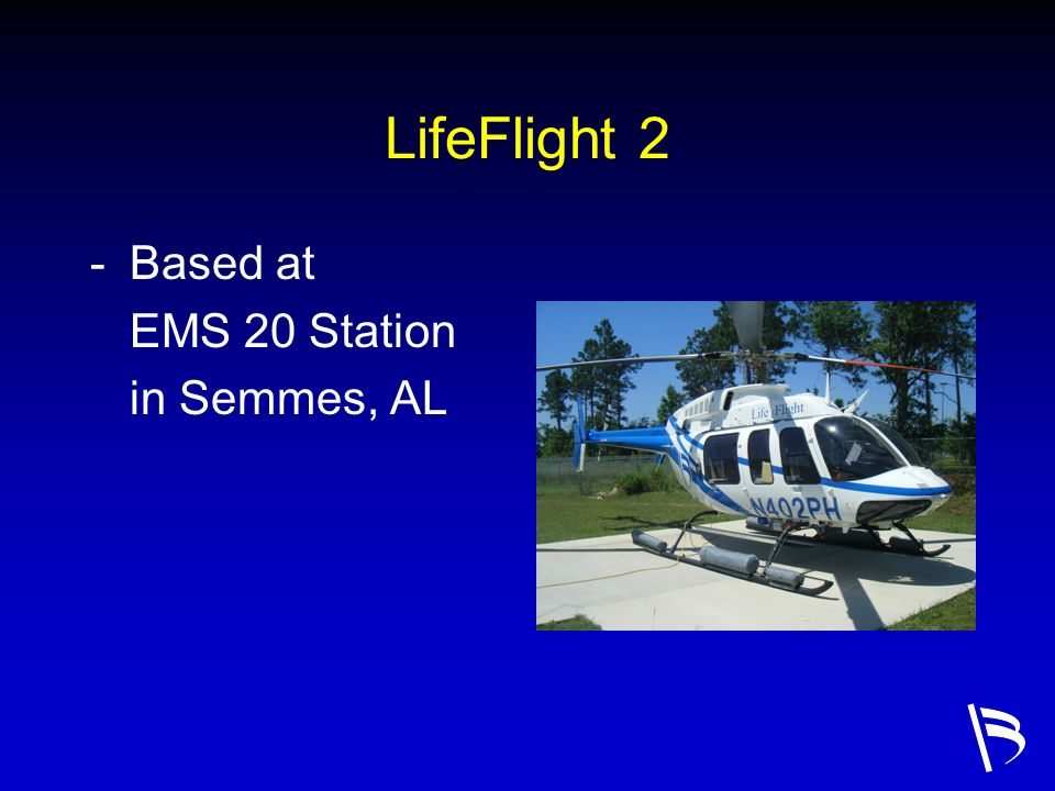 LifeFlight 2 Based at EMS 20 Station in Semmes, AL