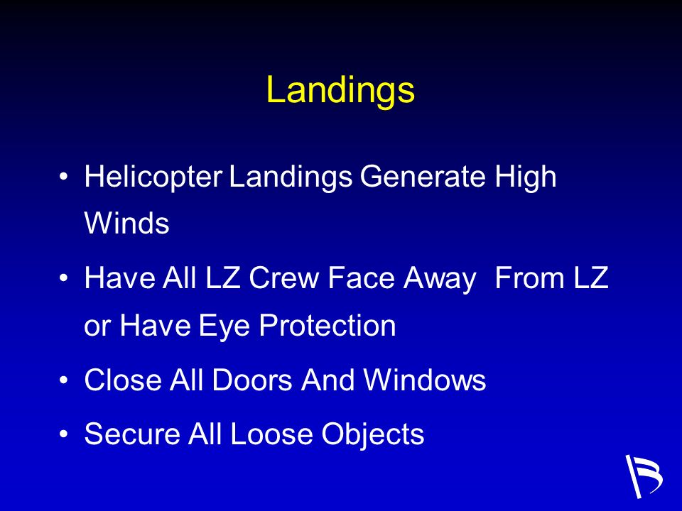 Landings Helicopter Landings Generate High Winds