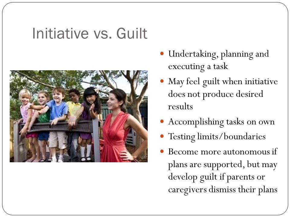 Initiative vs. Guilt Undertaking, planning and executing a task