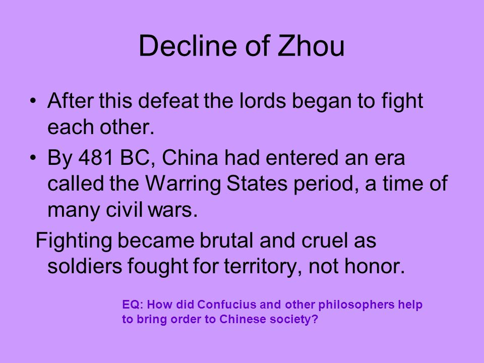 Decline of Zhou After this defeat the lords began to fight each other.
