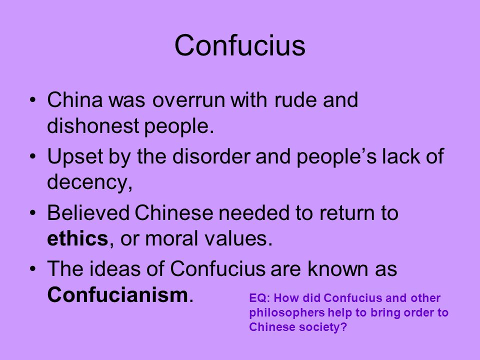 Confucius China was overrun with rude and dishonest people.