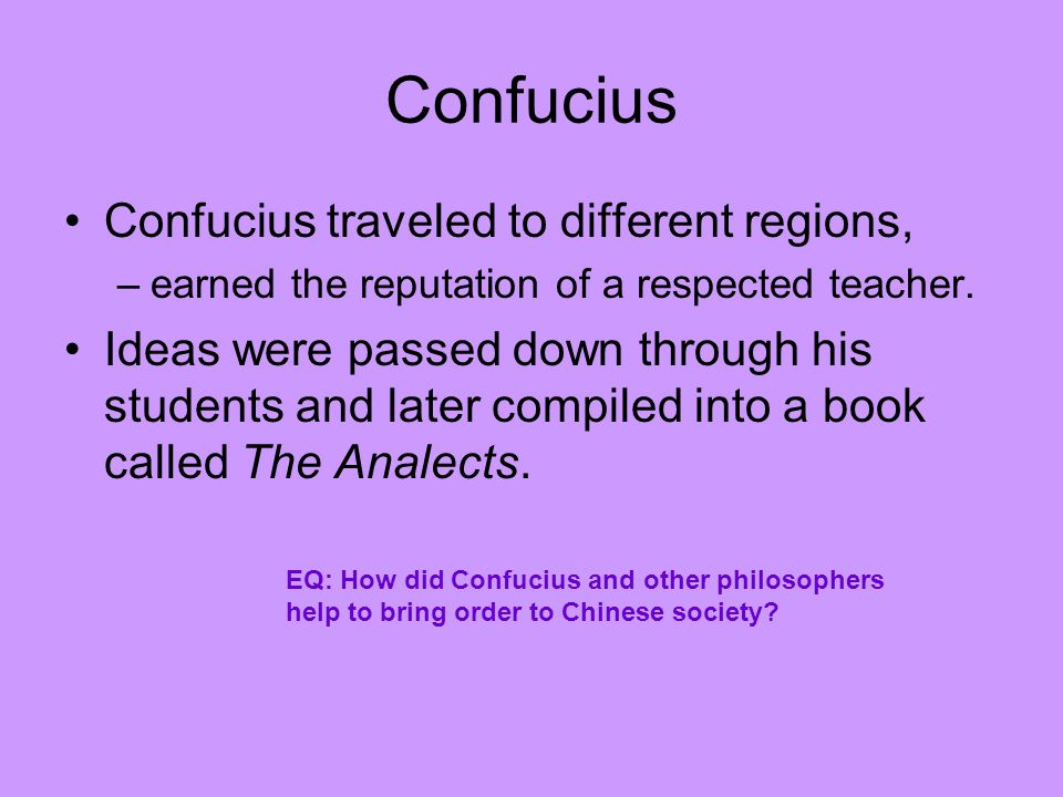 Confucius Confucius traveled to different regions,