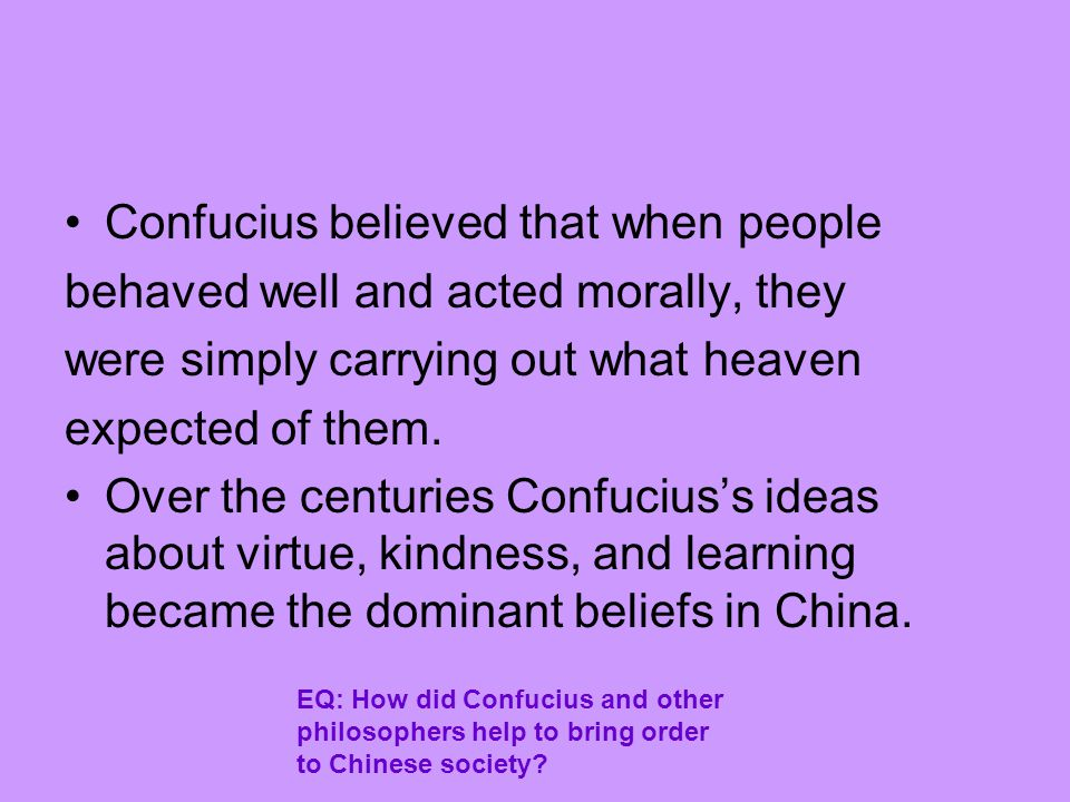 Confucius believed that when people