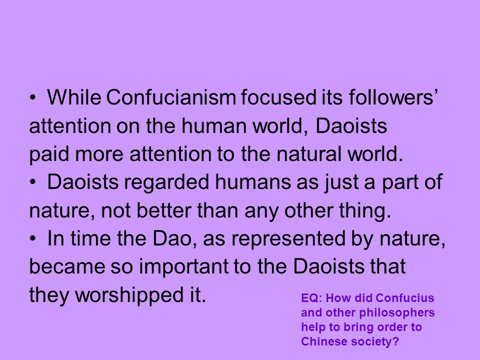 While Confucianism focused its followers'