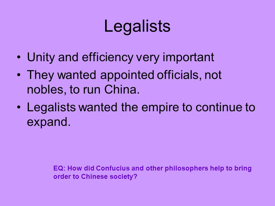 Legalists Unity and efficiency very important
