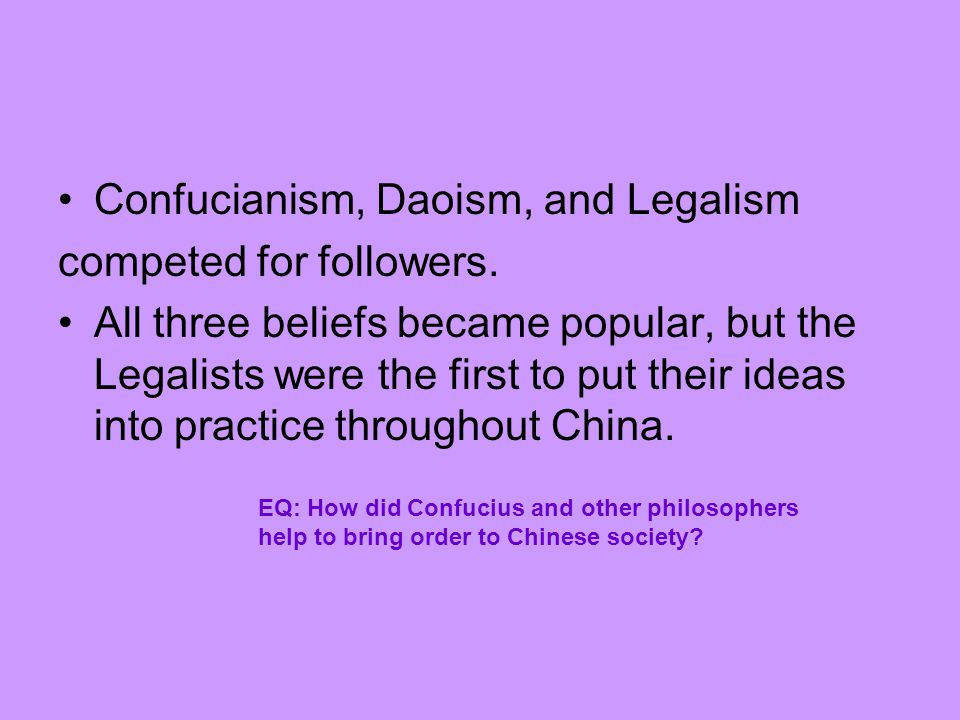 Confucianism, Daoism, and Legalism competed for followers.