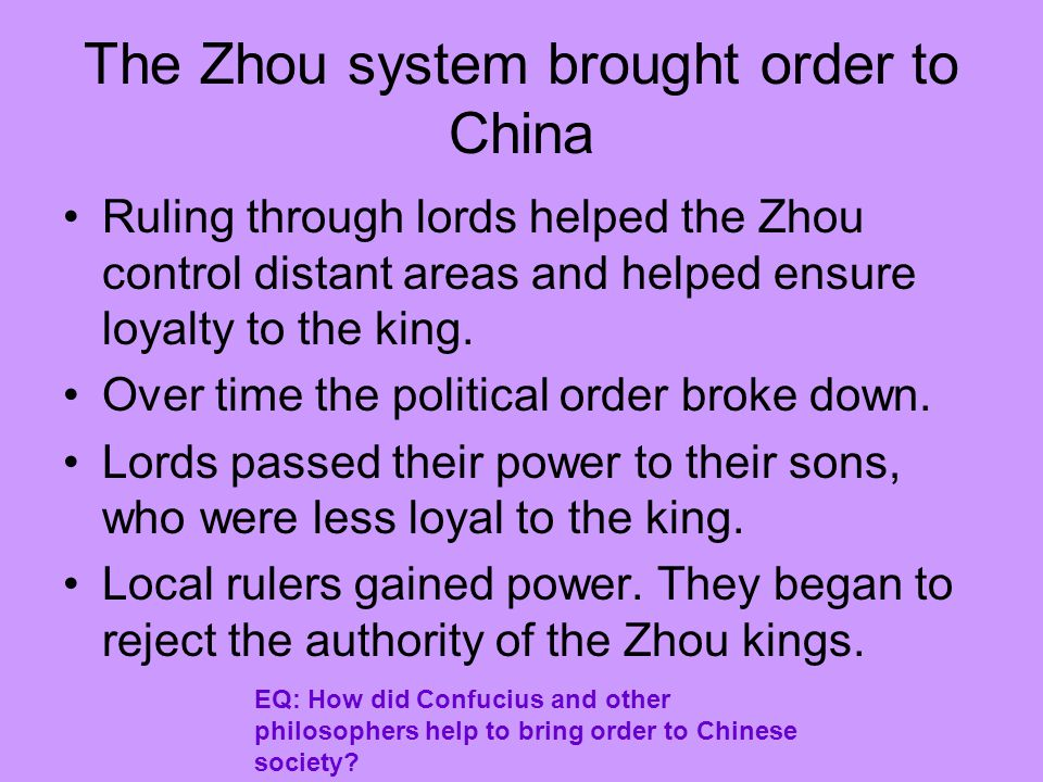 The Zhou system brought order to China