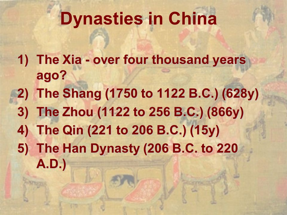 Dynasties in China The Xia - over four thousand years ago