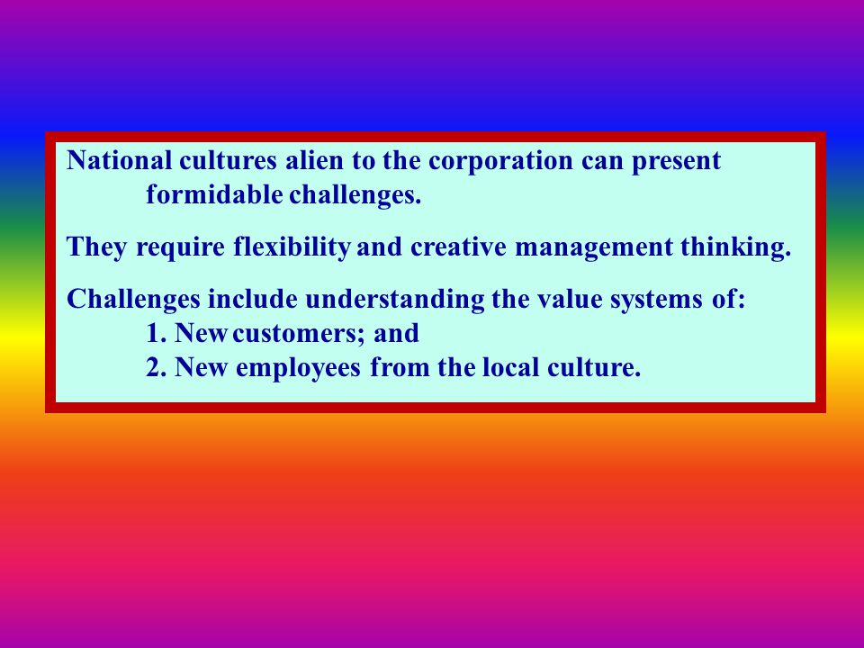 National cultures alien to the corporation can present