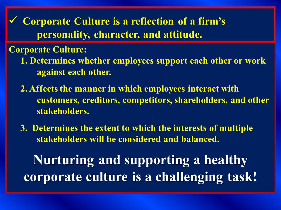  Corporate Culture is a reflection of a firm's